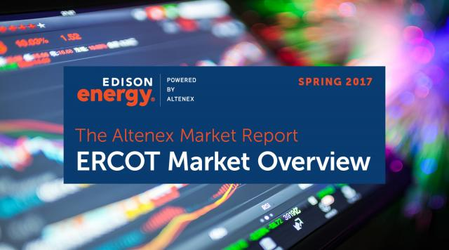 The Altenex Market Report – Spring 2017: ERCOT Market Overview
