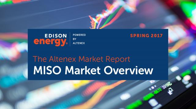 The Altenex Market Report – Spring 2017: MISO Market Overview