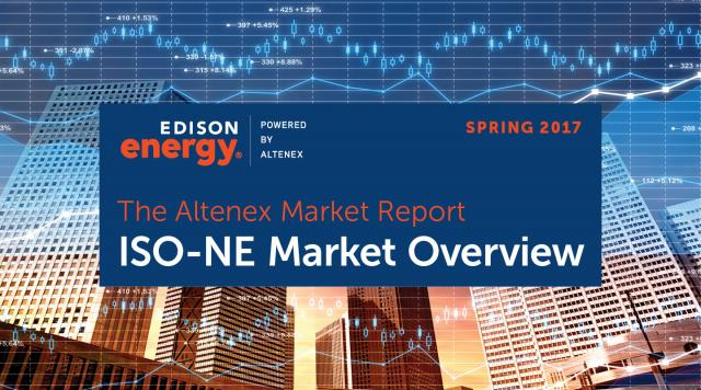 The Altenex Market Report – Spring 2017: ISO-NE Market Overview