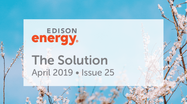 Edison Energy Quarterly Newsletter – April 2019