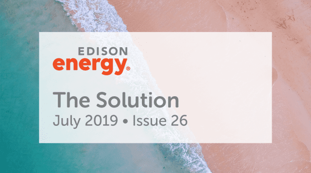 Edison Energy Quarterly Newsletter – July 2019