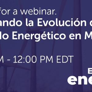 Navegando la Evolución del Mercado Energético en México