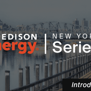 New York Energy Series: Introduction to New York's Evolving Energy Landscape
