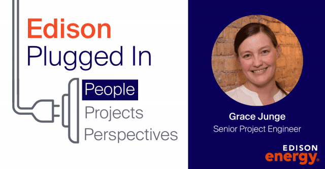 Behind the Scenes with an Edison Energy Engineer: Grace Junge