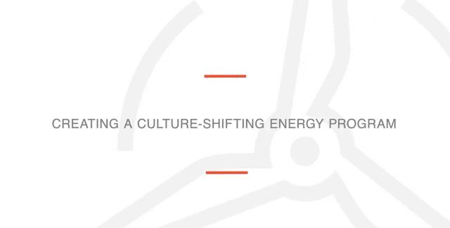 Video: Creating a Culture-Shifting Energy Program