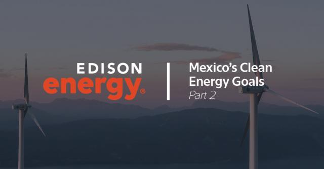 Will Mexico Comply with its Clean Energy Goals? Part 2